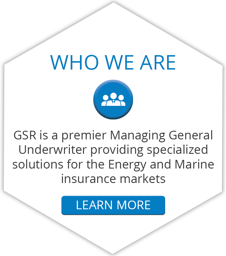 GSR is a premier Managing General Underwriter providing specialized solutions for the Energy and Marine insurance markets.