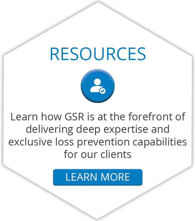 Learn how GSR is at the forefront of delivering deep expertise and exclusive loss prevention capabilities for our clients.